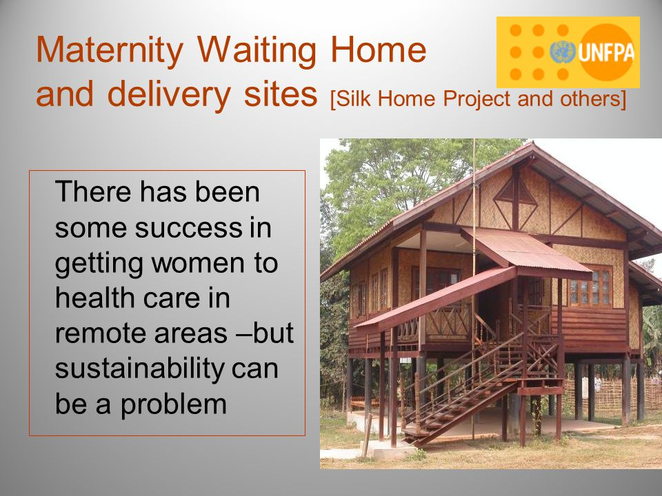 Maternity Waiting Home and delivery sites [Silk Home Project and others]